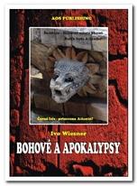 Kniha Bohové a apokalypsy (Ivo Wiesner)